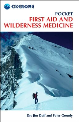 Cicerone First Aid & Wilderness Medicine