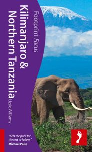 Footprint Focus Guide - Kilimanjaro & Northern Tanzania