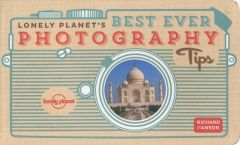 Lonely Planet -  Best Ever Photography Tips