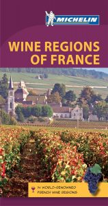 Michelin Green Guide - The Wine Regions Of France