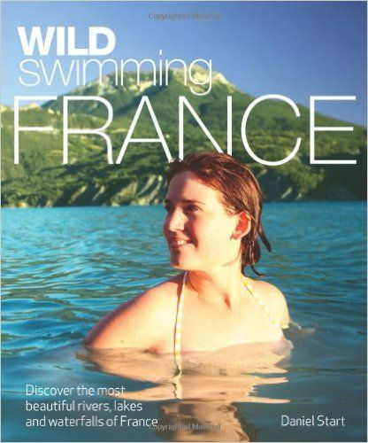 Wild Things - Wild Swimming: France