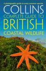Collins - Complete Guide To British Coastal Wildlife